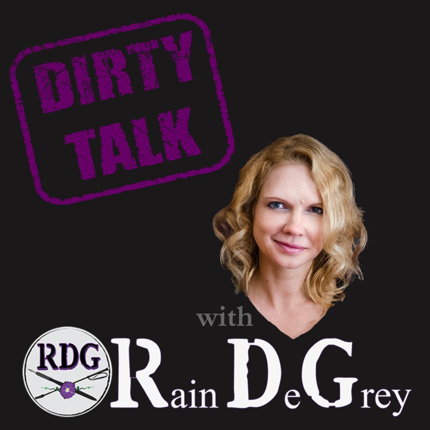 Dirty Talk with Rain DeGrey