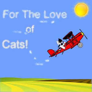 For The Love of Cats!- Ep 010